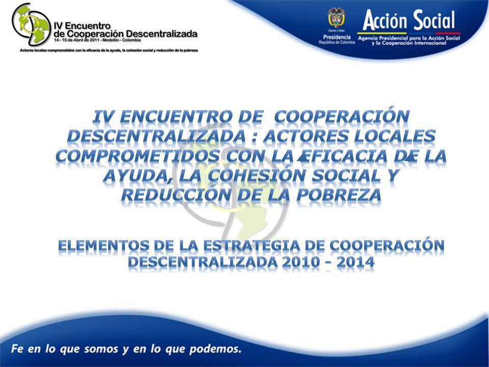CONSOLIDACIÓN DE ESQUEMAS INNOVADORES DE COOPERACIÓN DESCENTRALIZADA Generación de alianzas multiactor y multinivel Cooperación descentralizada entre gobiernos locales de países en desarrollo Diversificación de fuentes de cooperación descentralizada