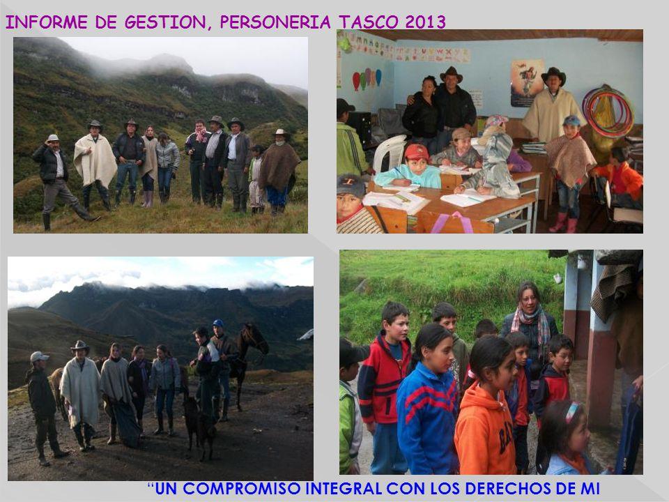 UN COMPROMISO INTEGRAL CON LOS DERECHOS DE MI GENTE INFORME DE GESTION, PERSONERIA TASCO 2013