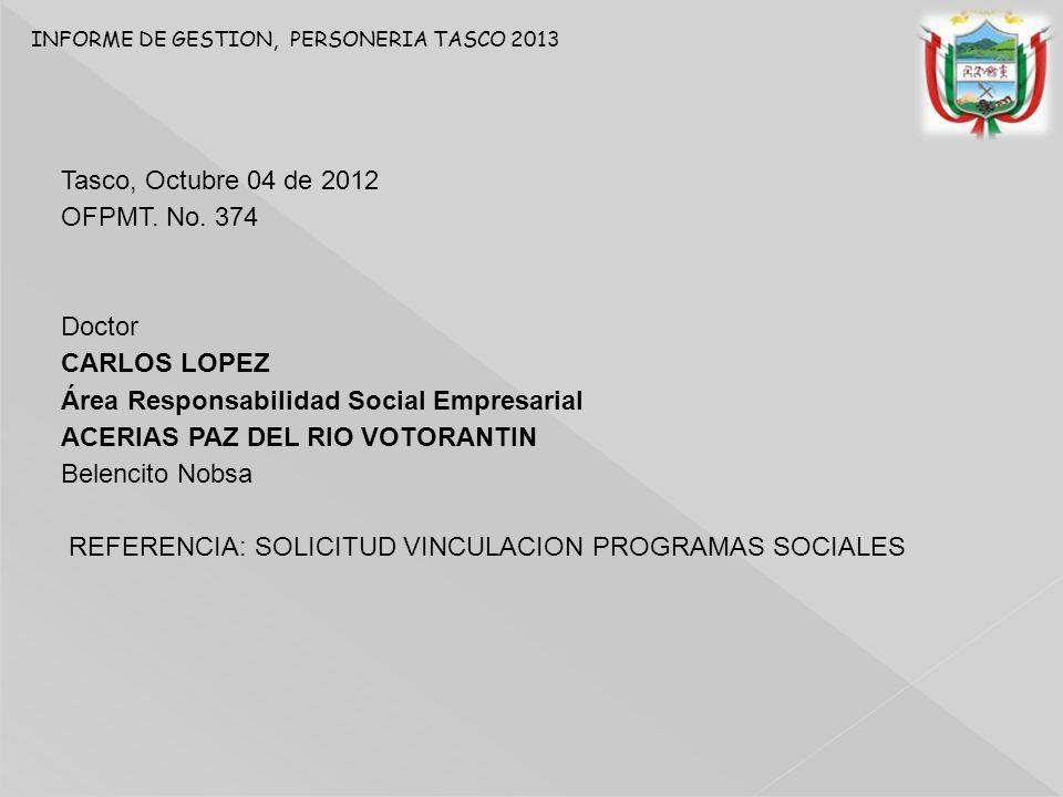 INFORME DE GESTION, PERSONERIA TASCO 2013 Tasco, Octubre 04 de 2012 OFPMT.