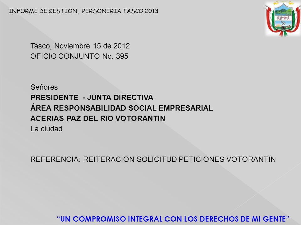 INFORME DE GESTION, PERSONERIA TASCO 2013 UN COMPROMISO INTEGRAL CON LOS DERECHOS DE MI GENTE Tasco, Noviembre 15 de 2012 OFICIO CONJUNTO No.