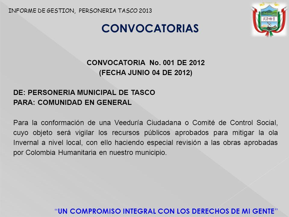 INFORME DE GESTION, PERSONERIA TASCO 2013 UN COMPROMISO INTEGRAL CON LOS DERECHOS DE MI GENTE CONVOCATORIAS CONVOCATORIA No.