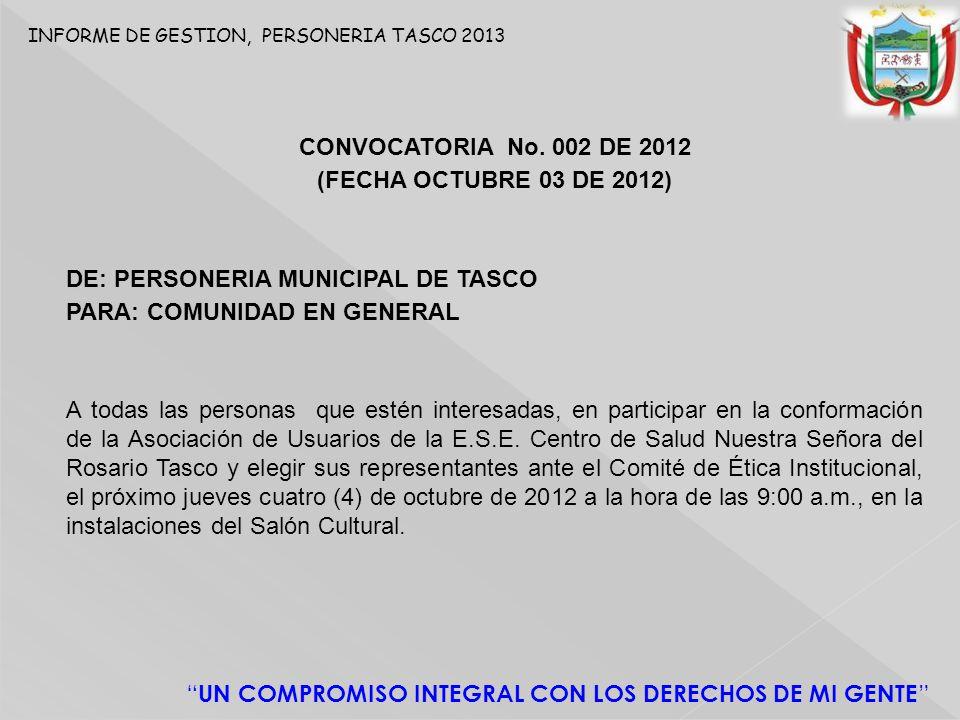 INFORME DE GESTION, PERSONERIA TASCO 2013 UN COMPROMISO INTEGRAL CON LOS DERECHOS DE MI GENTE CONVOCATORIA No.
