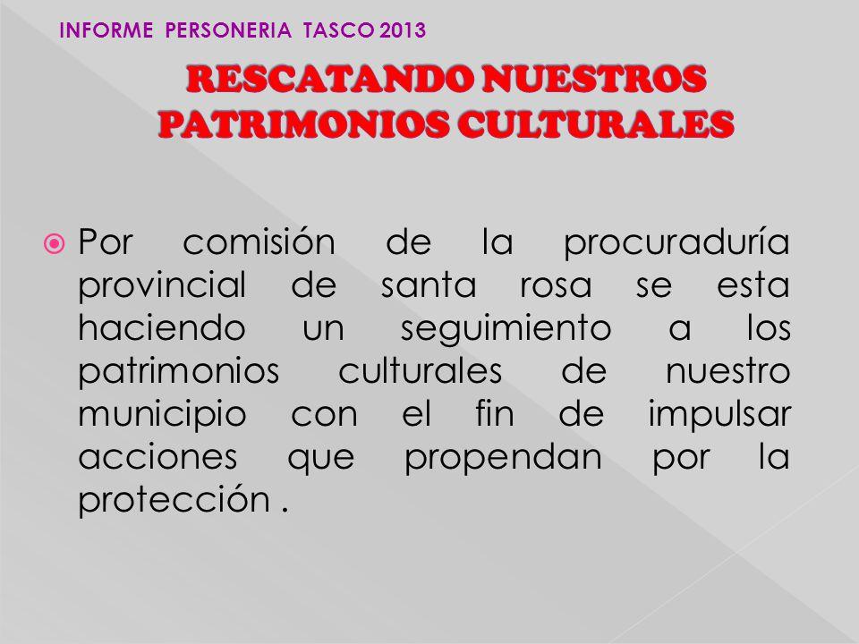 Por comisión de la procuraduría provincial de santa rosa se esta haciendo un seguimiento a los patrimonios culturales de nuestro municipio con el fin de impulsar acciones que propendan por la protección.