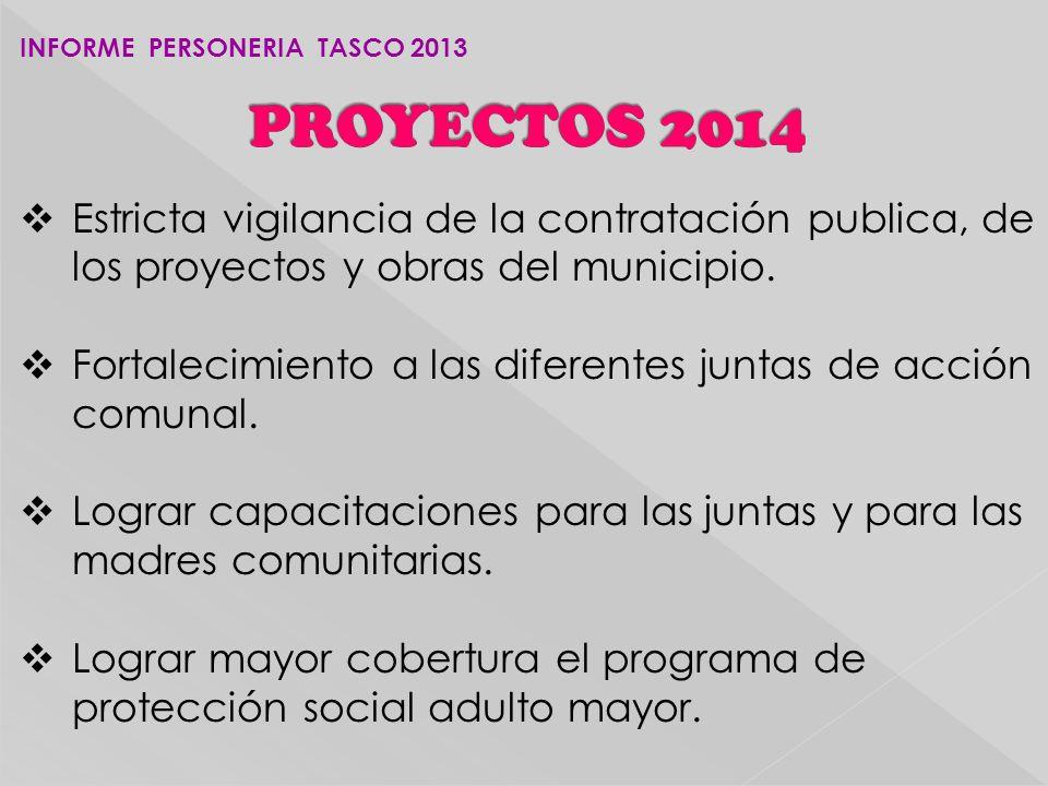Estricta vigilancia de la contratación publica, de los proyectos y obras del municipio.