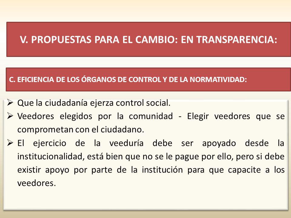 Que la ciudadanía ejerza control social.