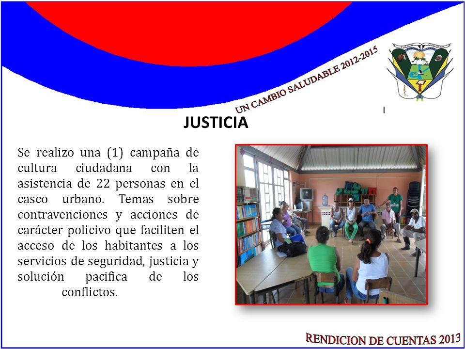 JUSTICIA Se realizo una (1) campaña de cultura ciudadana con la asistencia de 22 personas en el casco urbano.