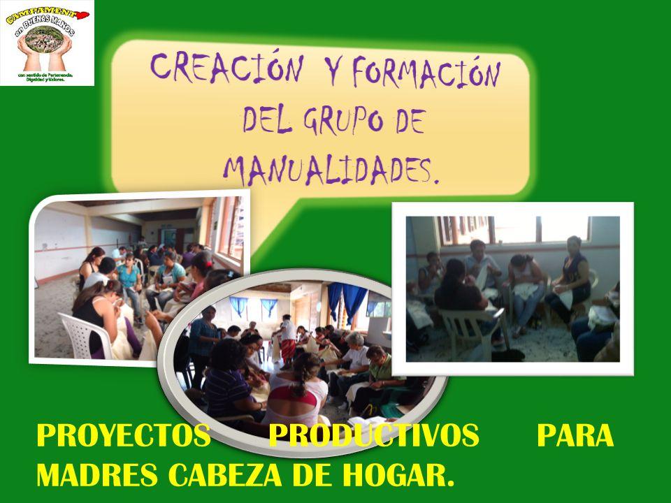 PROYECTOS PRODUCTIVOS PARA MADRES CABEZA DE HOGAR.