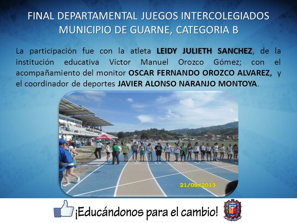LEYDI SANCHEZ La atleta LEYDI SANCHEZ fue campeona departamental en la prueba de 3000 metros, y se ganó el cupo representando al Departamento de Antioquia en la final nacional de la categoría B en atletismo, que se realizo en Bogotá; ocupando el tercer puesto a nivel nacional.
