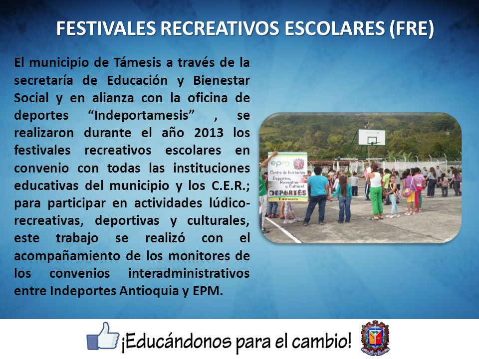 El municipio de Támesis a través de la secretaría de Educación y Bienestar Social y en alianza con la oficina de deportes Indeportamesis, se realizaro