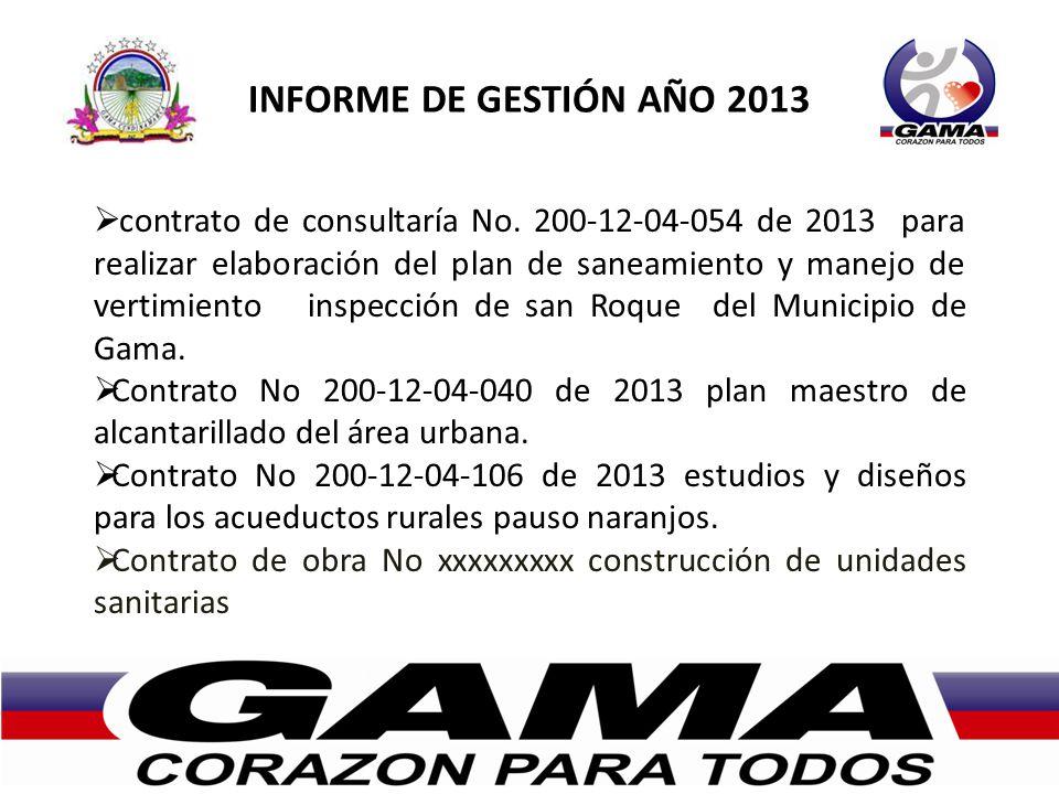 INFORME DE GESTIÓN AÑO 2013 contrato de consultaría No. 200-12-04-054 de 2013 para realizar elaboración del plan de saneamiento y manejo de vertimient