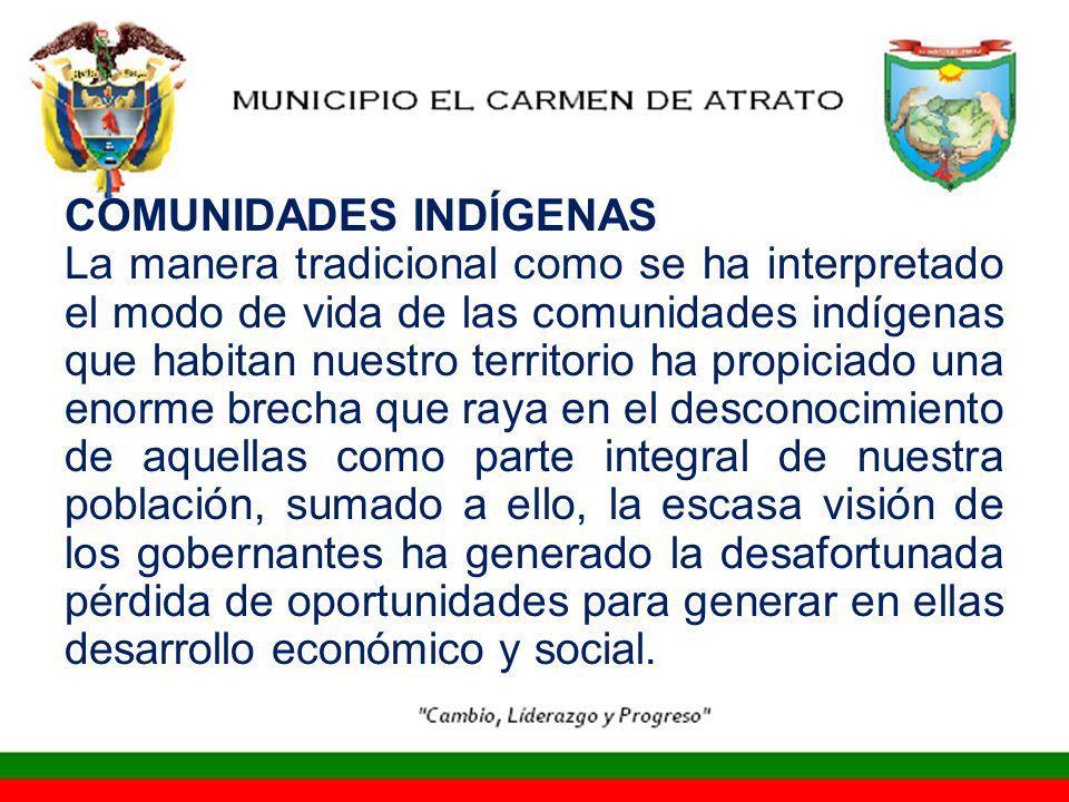 COMUNIDADES INDÍGENAS La manera tradicional como se ha interpretado el modo de vida de las comunidades indígenas que habitan nuestro territorio ha pro