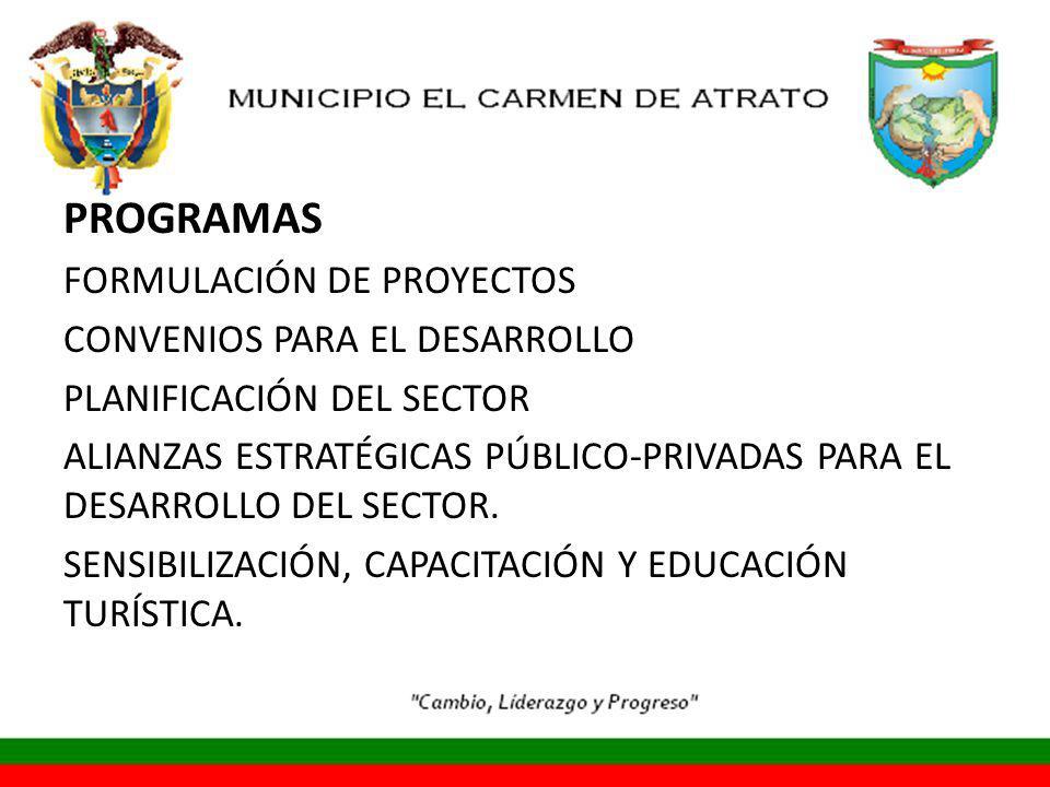 PROGRAMAS FORMULACIÓN DE PROYECTOS CONVENIOS PARA EL DESARROLLO PLANIFICACIÓN DEL SECTOR ALIANZAS ESTRATÉGICAS PÚBLICO-PRIVADAS PARA EL DESARROLLO DEL SECTOR.