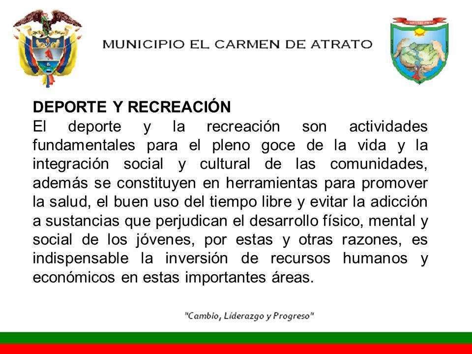 DEPORTE Y RECREACIÓN El deporte y la recreación son actividades fundamentales para el pleno goce de la vida y la integración social y cultural de las