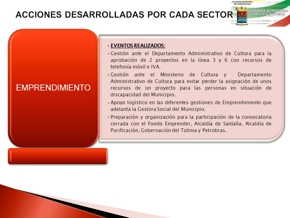 EVENTOSREALIZADOS:EVENTOS REALIZADOS: Gestión ante el Departamento Administrativo de Cultura para la aprobación de 2 proyectos en la línea 3 y 6 con recursos de telefonía móvil e IVA.