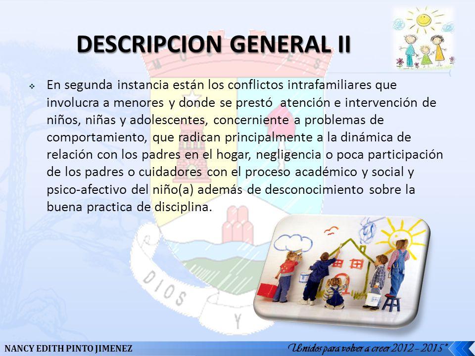 Unidos para volver a creer 2012 – 2015 NANCY EDITH PINTO JIMENEZ En segunda instancia están los conflictos intrafamiliares que involucra a menores y d
