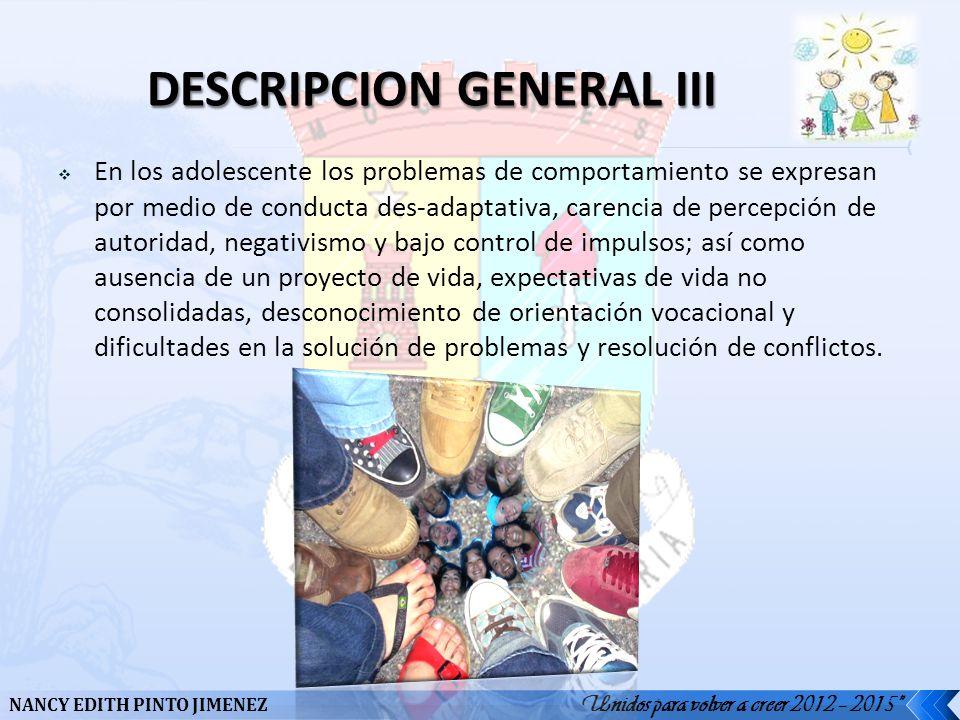 Unidos para volver a creer 2012 – 2015 NANCY EDITH PINTO JIMENEZ En los adolescente los problemas de comportamiento se expresan por medio de conducta