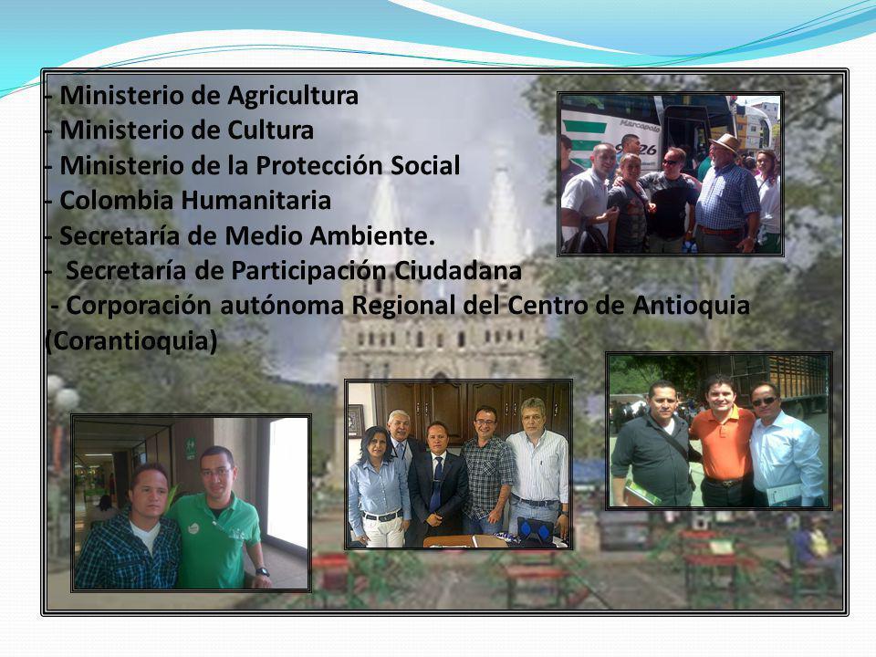 - Ministerio de Agricultura - Ministerio de Cultura - Ministerio de la Protección Social - Colombia Humanitaria - Secretaría de Medio Ambiente. - Secr