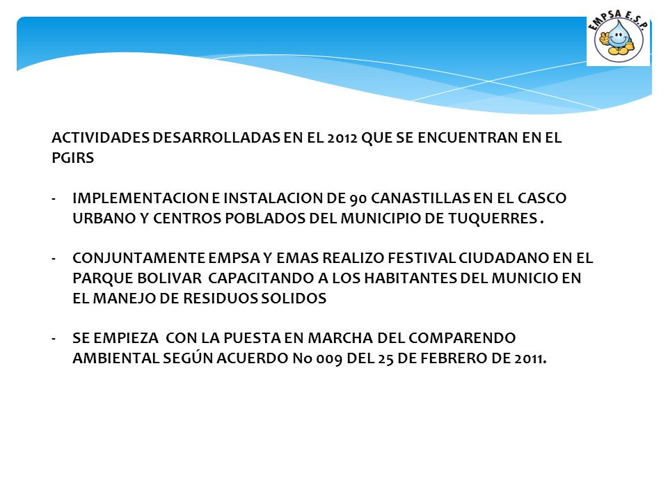 ACTIVIDADES DESARROLLADAS EN EL 2012 QUE SE ENCUENTRAN EN EL PGIRS -IMPLEMENTACION E INSTALACION DE 90 CANASTILLAS EN EL CASCO URBANO Y CENTROS POBLAD