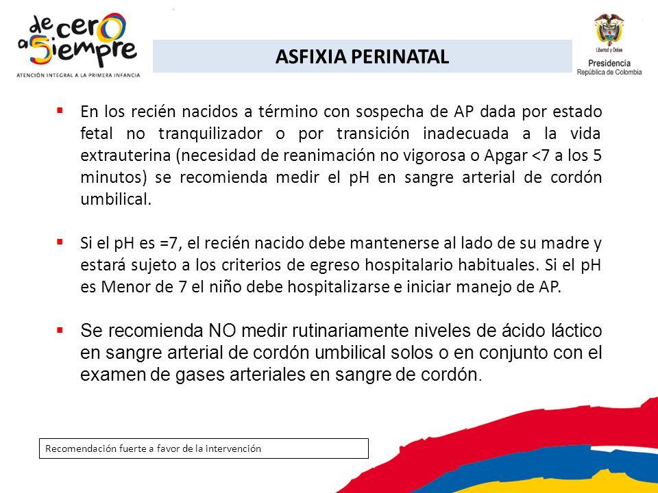 En los recién nacidos a término con sospecha de AP dada por estado fetal no tranquilizador o por transición inadecuada a la vida extrauterina (necesid
