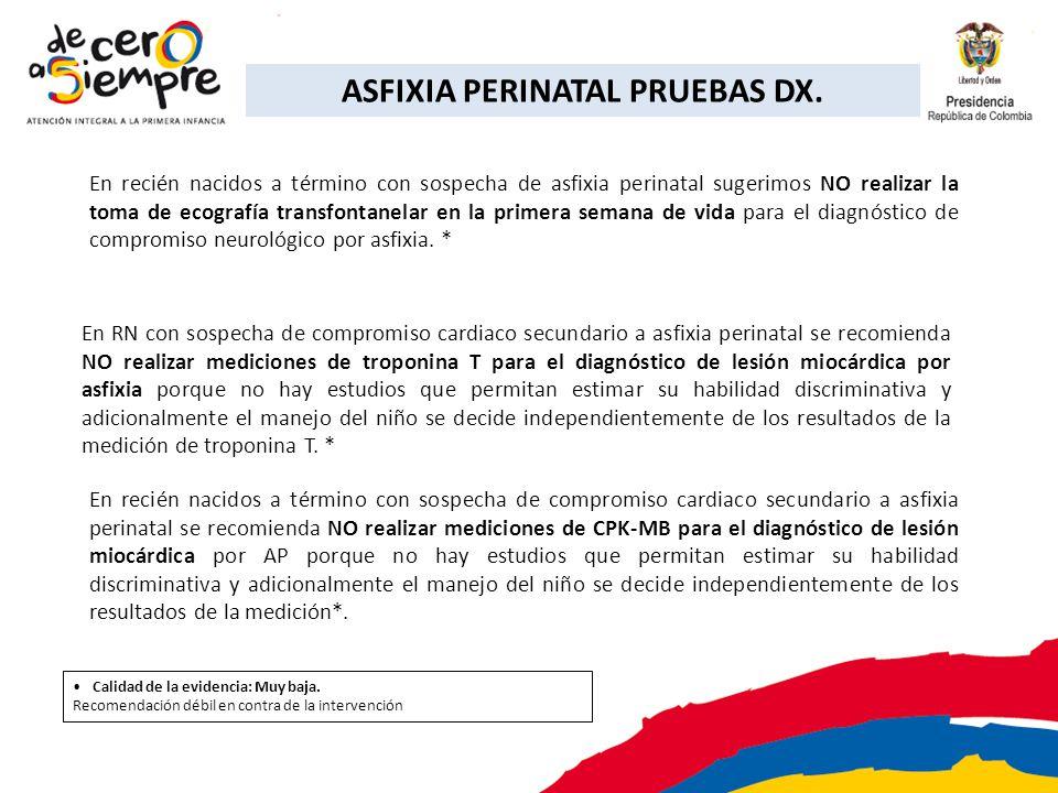 En recién nacidos a término con sospecha de asfixia perinatal sugerimos NO realizar la toma de ecografía transfontanelar en la primera semana de vida