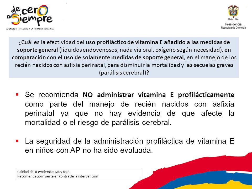¿Cuál es la efectividad del uso profiláctico de vitamina E añadido a las medidas de soporte general (líquidos endovenosos, nada vía oral, oxígeno segú
