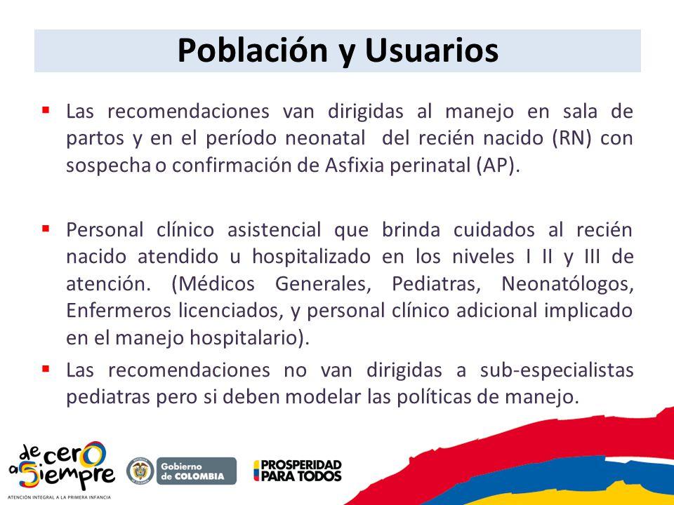 Población y Usuarios Las recomendaciones van dirigidas al manejo en sala de partos y en el período neonatal del recién nacido (RN) con sospecha o conf