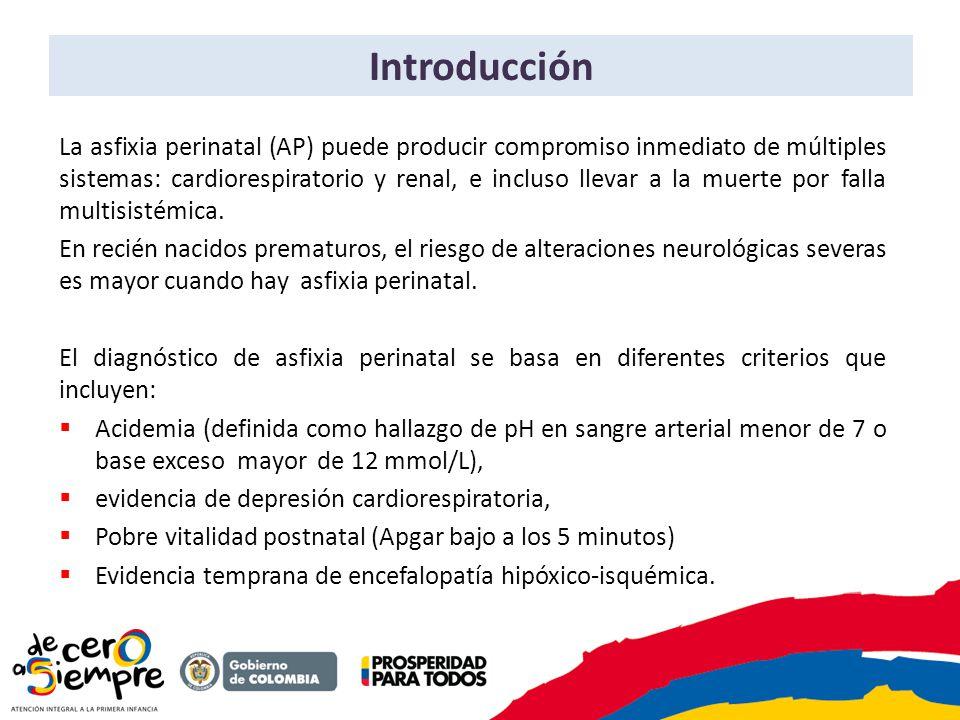 Introducción La asfixia perinatal (AP) puede producir compromiso inmediato de múltiples sistemas: cardiorespiratorio y renal, e incluso llevar a la mu