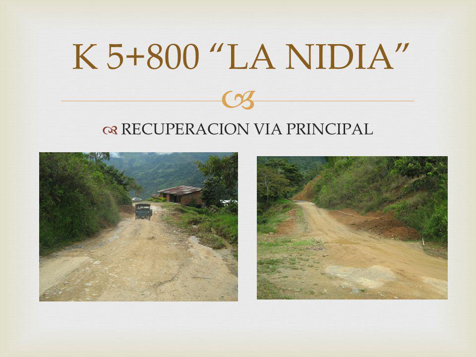 K 5+800 LA NIDIA RECUPERACION VIA PRINCIPAL