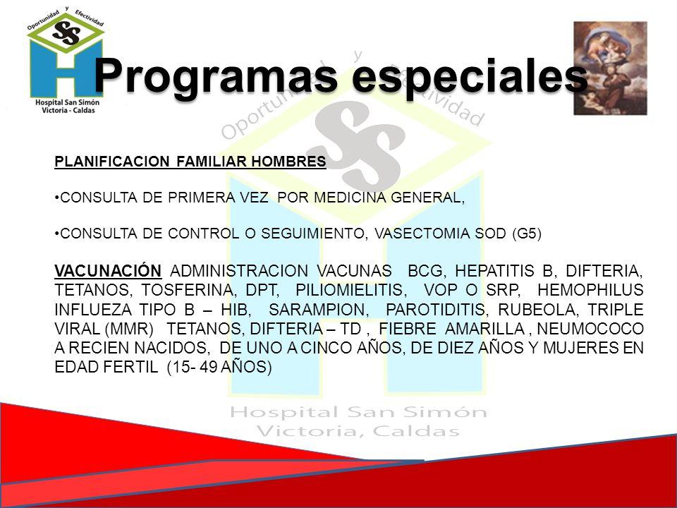PLANIFICACION FAMILIAR HOMBRES CONSULTA DE PRIMERA VEZ POR MEDICINA GENERAL, CONSULTA DE CONTROL O SEGUIMIENTO, VASECTOMIA SOD (G5) VACUNACIÓN ADMINIS
