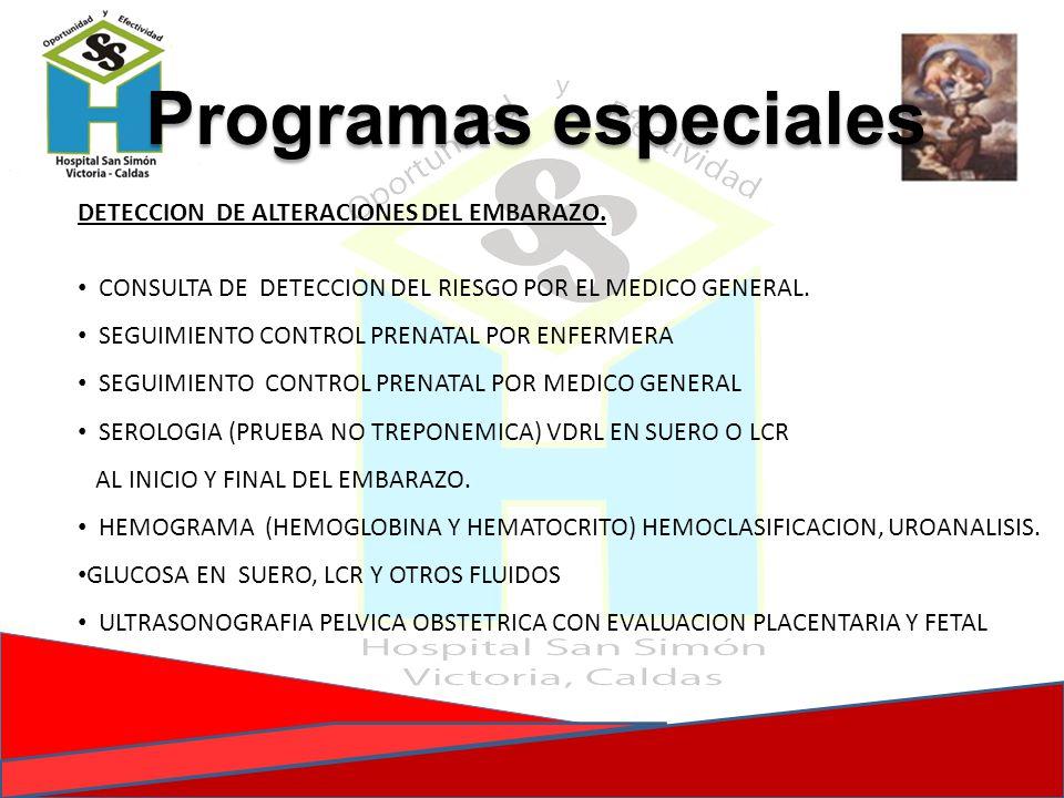 DETECCION DE ALTERACIONES DEL EMBARAZO. CONSULTA DE DETECCION DEL RIESGO POR EL MEDICO GENERAL. SEGUIMIENTO CONTROL PRENATAL POR ENFERMERA SEGUIMIENTO