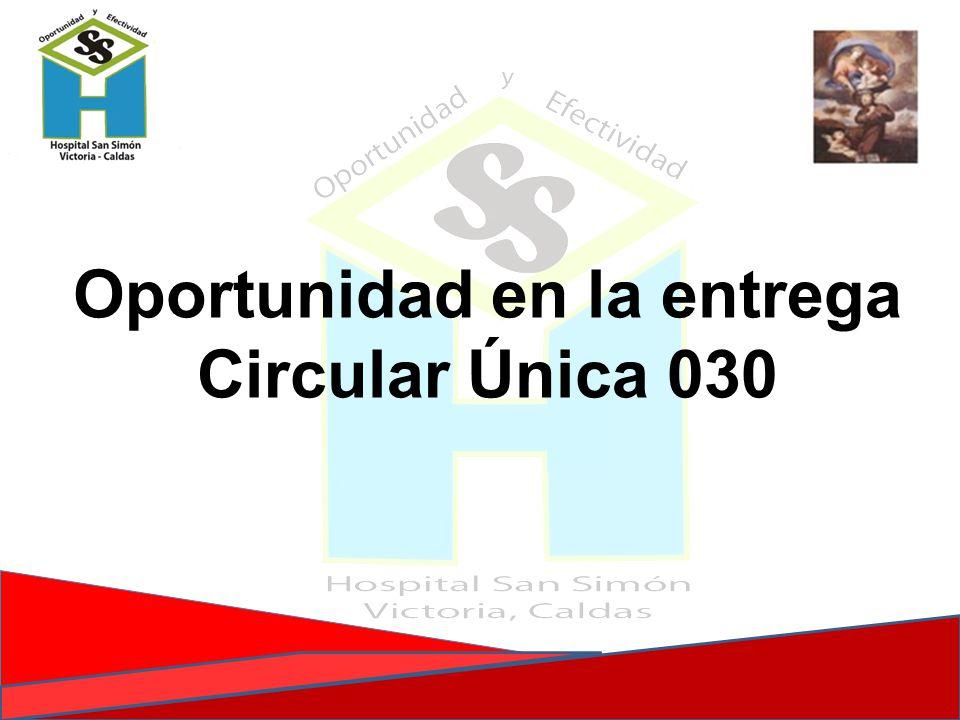 Oportunidad en la entrega Circular Única 030