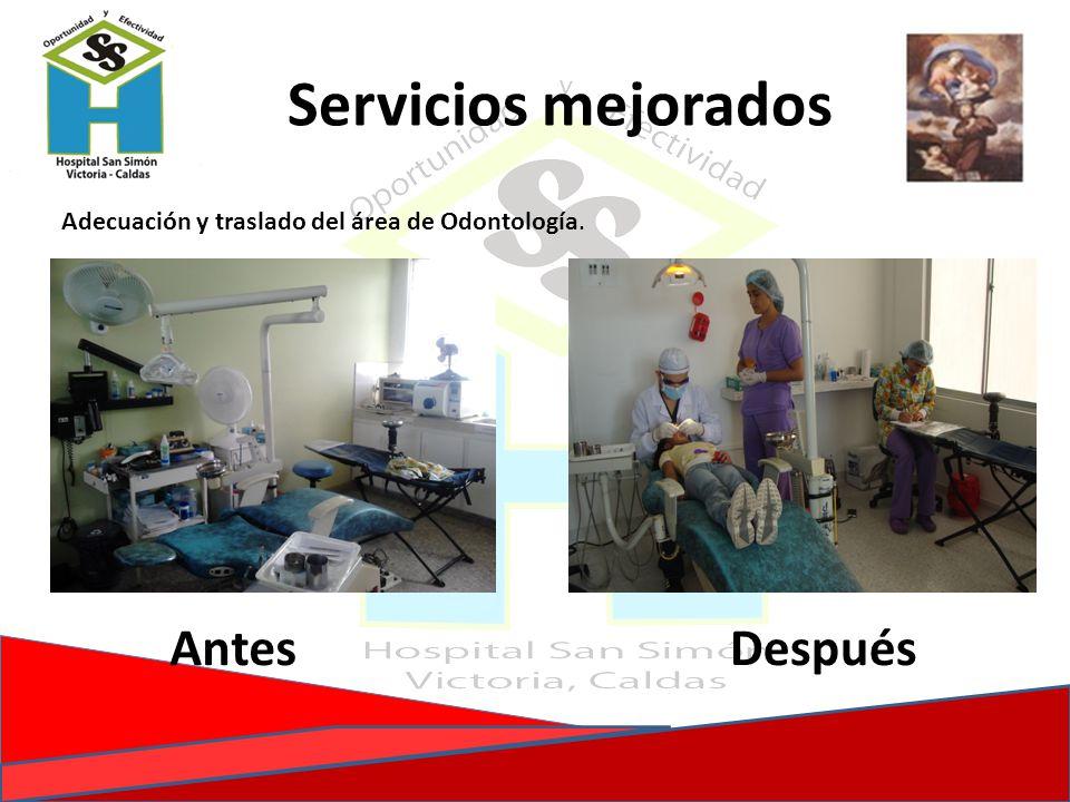 Servicios mejorados Adecuación y traslado del área de Odontología. AntesDespués