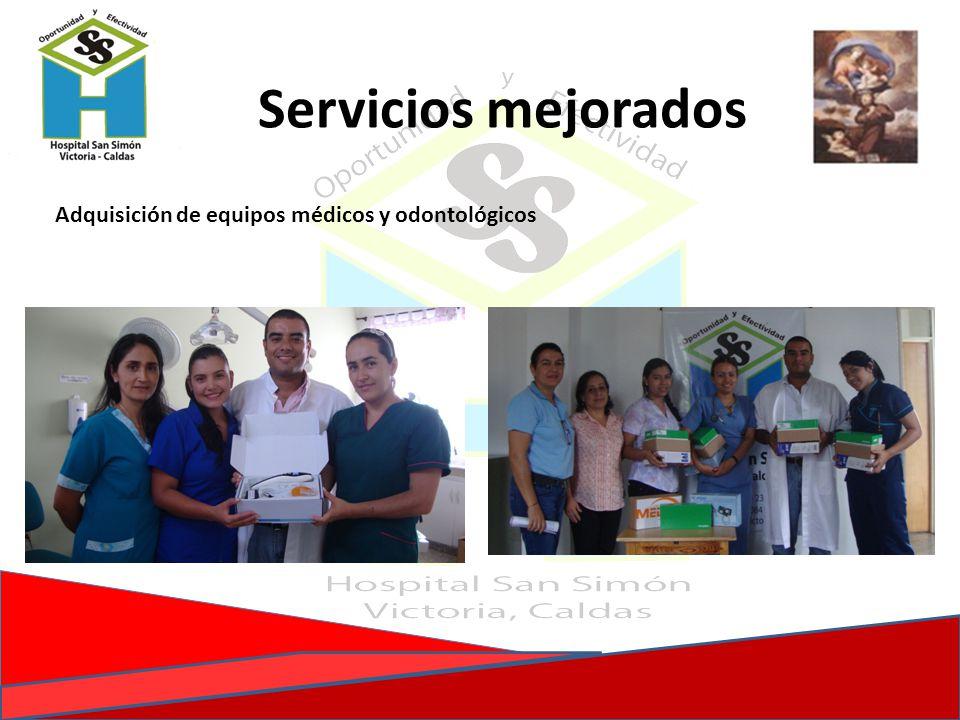 Adquisición de equipos médicos y odontológicos Servicios mejorados