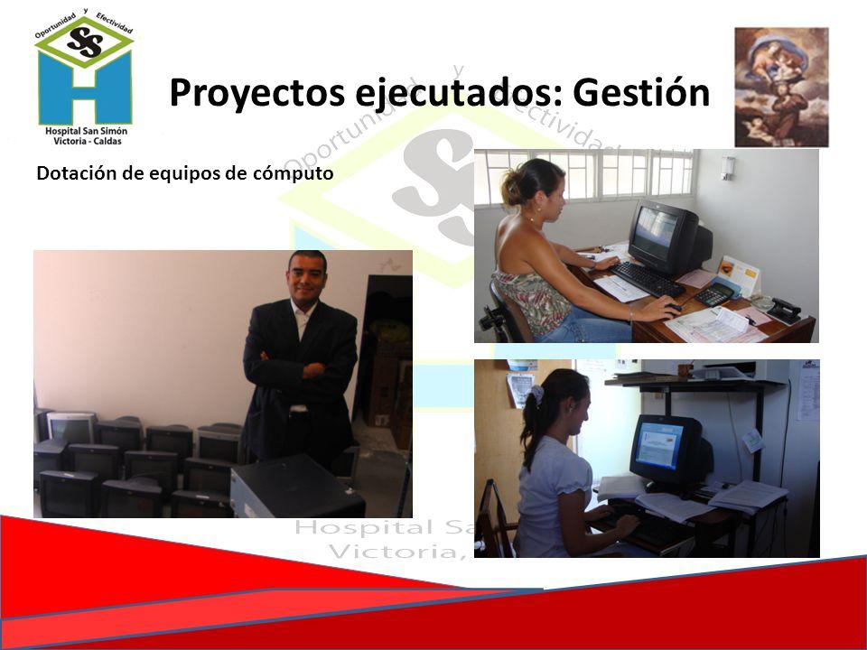 Proyectos ejecutados: Gestión Dotación de equipos de cómputo
