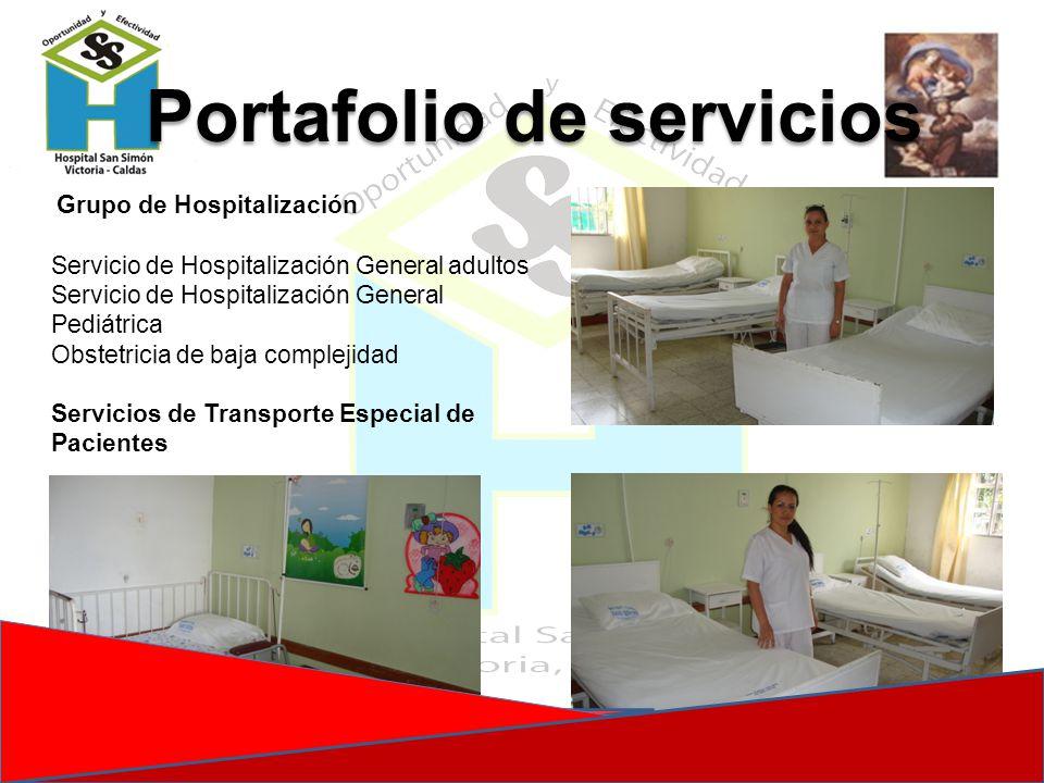 Portafolio de servicios Grupo de Hospitalización Servicio de Hospitalización General adultos Servicio de Hospitalización General Pediátrica Obstetrici