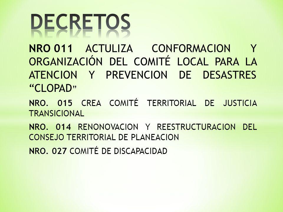 NRO 011ACTULIZA CONFORMACION Y ORGANIZACIÓN DEL COMITÉ LOCAL PARA LA ATENCION Y PREVENCION DE DESASTRES CLOPAD NRO. 015 CREA COMITÉ TERRITORIAL DE JUS