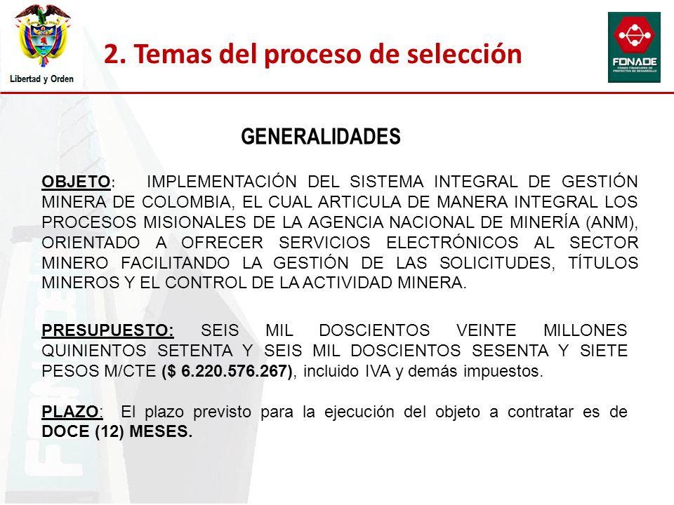 OBJETO : IMPLEMENTACIÓN DEL SISTEMA INTEGRAL DE GESTIÓN MINERA DE COLOMBIA, EL CUAL ARTICULA DE MANERA INTEGRAL LOS PROCESOS MISIONALES DE LA AGENCIA