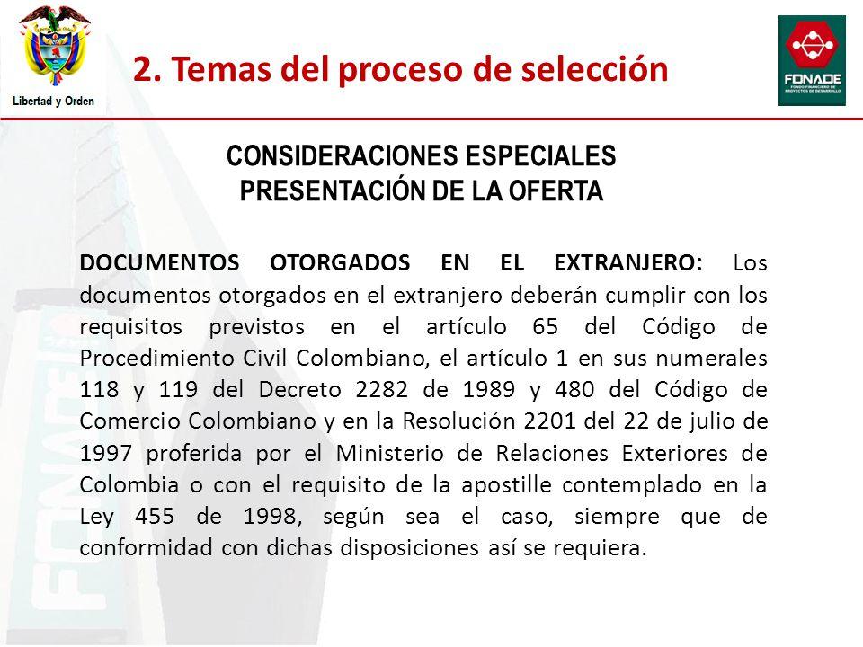 DOCUMENTOS OTORGADOS EN EL EXTRANJERO: Los documentos otorgados en el extranjero deberán cumplir con los requisitos previstos en el artículo 65 del Có