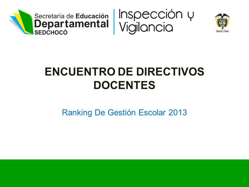 ENCUENTRO DE DIRECTIVOS DOCENTES Ranking De Gestión Escolar 2013