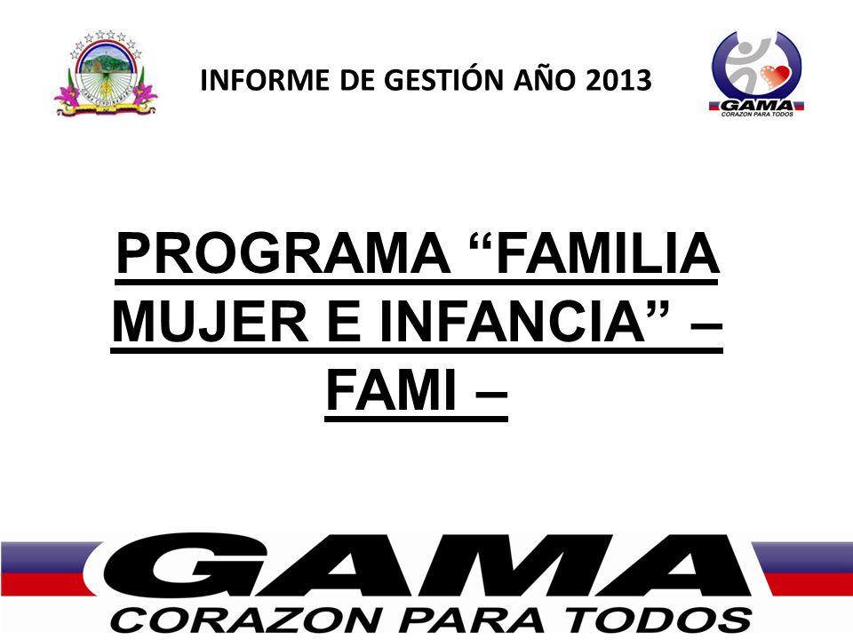 PROGRAMA FAMILIA MUJER E INFANCIA – FAMI –