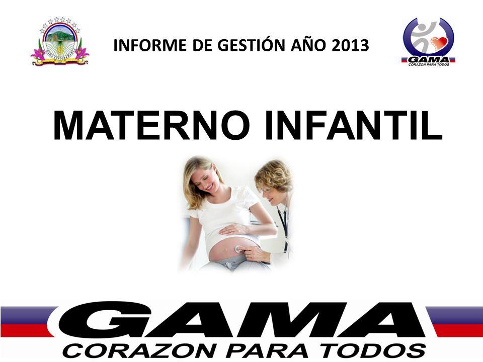 INFORME DE GESTIÓN AÑO 2013 MATERNO INFANTIL