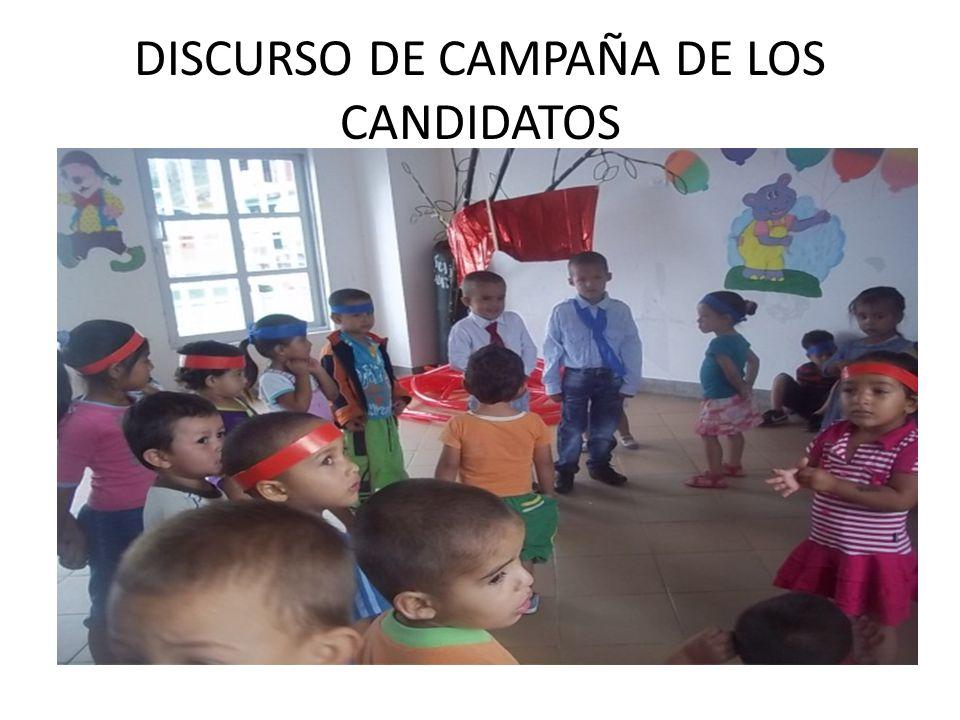 DISCURSO DE CAMPAÑA DE LOS CANDIDATOS