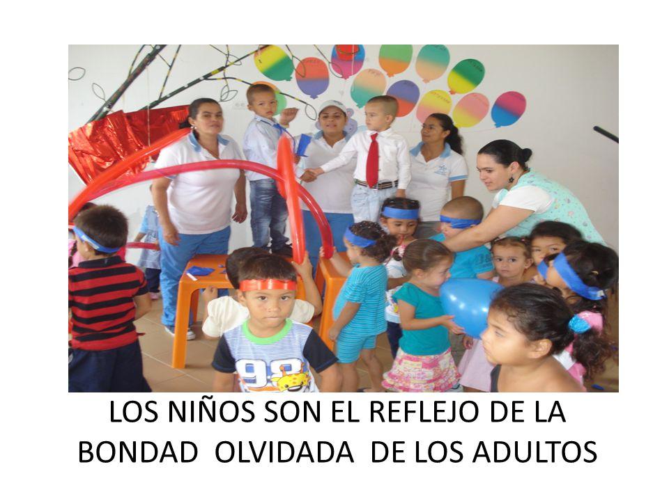 LOS NIÑOS SON EL REFLEJO DE LA BONDAD OLVIDADA DE LOS ADULTOS