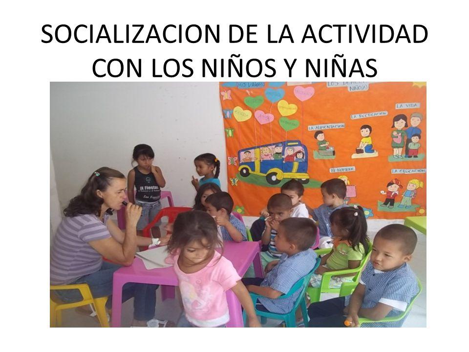 SOCIALIZACION DE LA ACTIVIDAD CON LOS NIÑOS Y NIÑAS