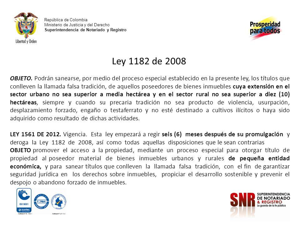 República de Colombia Ministerio de Justicia y del Derecho Superintendencia de Notariado y Registro Ley 1182 de 2008 OBJETO. Podrán sanearse, por medi