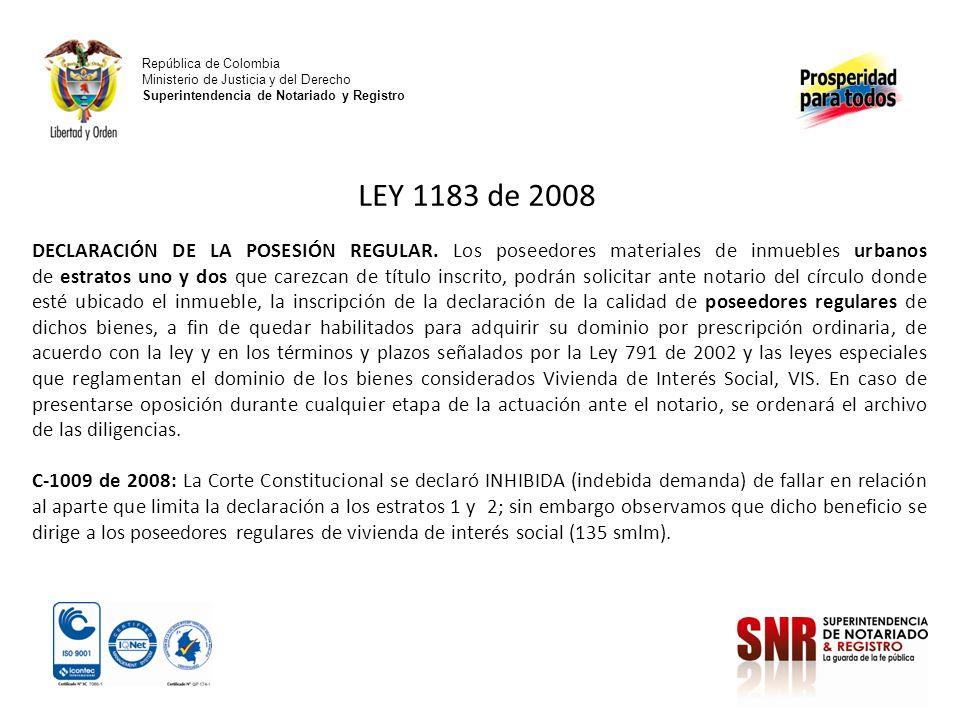 República de Colombia Ministerio de Justicia y del Derecho Superintendencia de Notariado y Registro LEY 1183 de 2008 DECLARACIÓN DE LA POSESIÓN REGULA