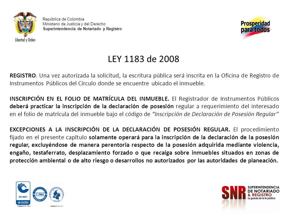 República de Colombia Ministerio de Justicia y del Derecho Superintendencia de Notariado y Registro LEY 1183 de 2008 REGISTRO. Una vez autorizada la s