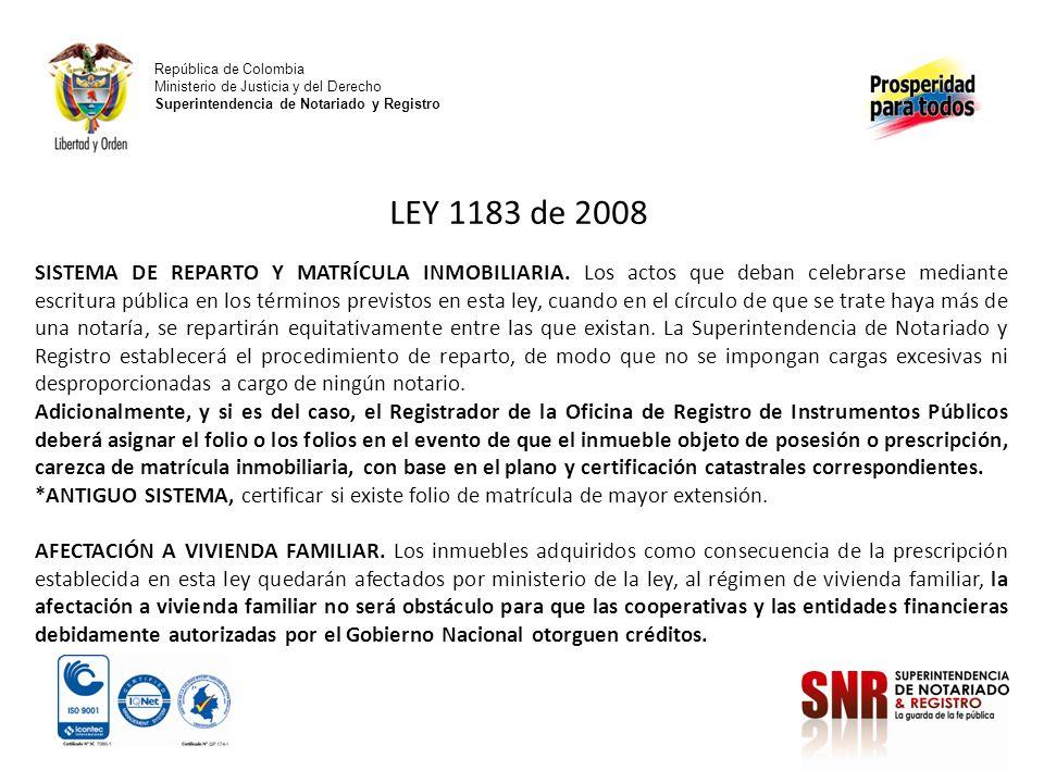 República de Colombia Ministerio de Justicia y del Derecho Superintendencia de Notariado y Registro LEY 1183 de 2008 SISTEMA DE REPARTO Y MATRÍCULA IN