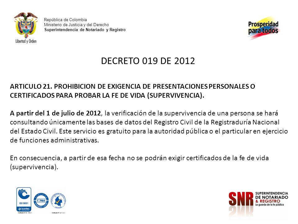 República de Colombia Ministerio de Justicia y del Derecho Superintendencia de Notariado y Registro DECRETO 019 DE 2012 ARTICULO 21. PROHIBICION DE EX
