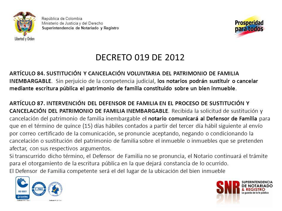 República de Colombia Ministerio de Justicia y del Derecho Superintendencia de Notariado y Registro DECRETO 019 DE 2012 ARTÍCULO 84. SUSTITUCIÓN Y CAN